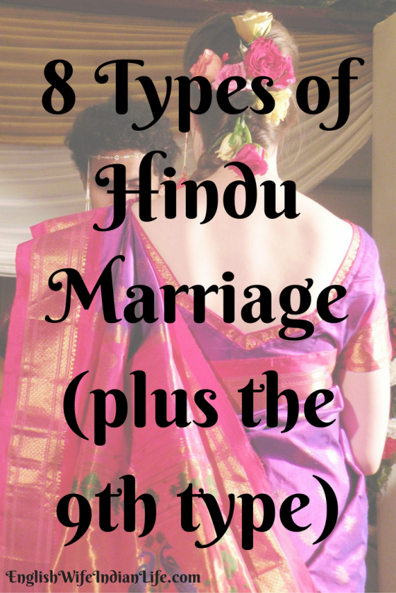 8 Types of Hindu Marriage (plus the 9th type)